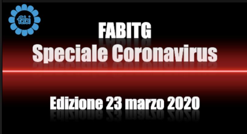 FabiTG speciale Coronavirus - Edizione 23 marzo 2020