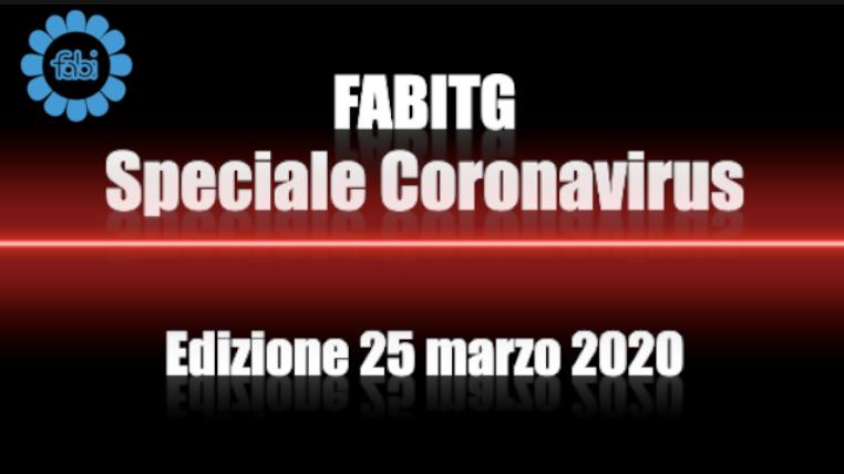 FabiTG speciale Coronavirus - Edizione 25 marzo 2020