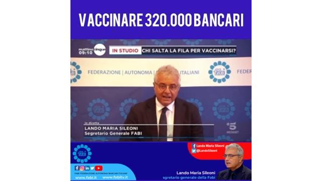 """SILEONI IN DIRETTA SU CANALE 5: """"VACCINARE ANCHE I 320.000 LAVORATORI BANCARI"""""""