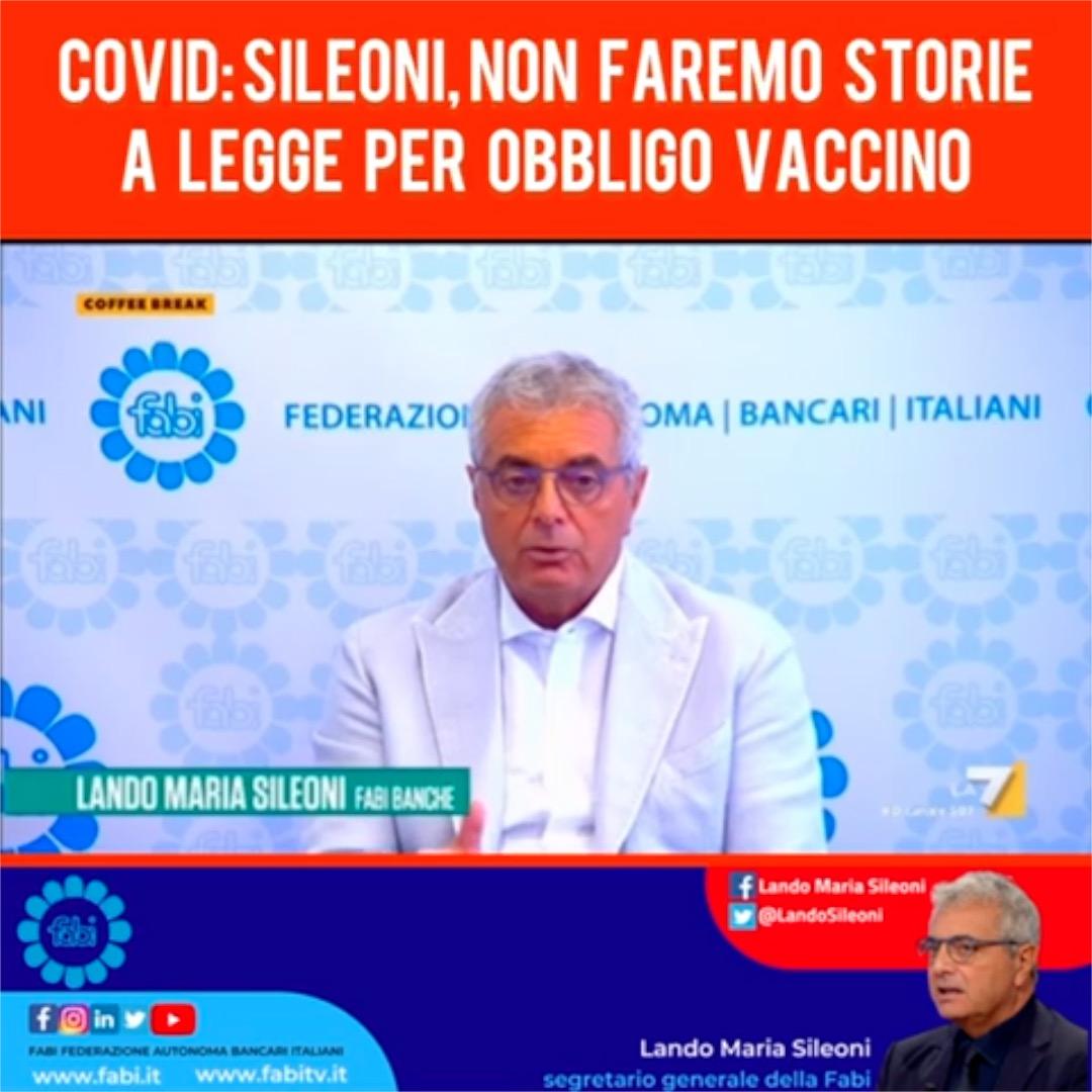 Covid: Sileoni, non faremo storie a legge per obbligo vaccino