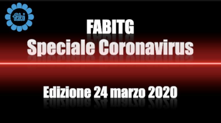 FabiTG speciale Coronavirus - Edizione 24 marzo 2020