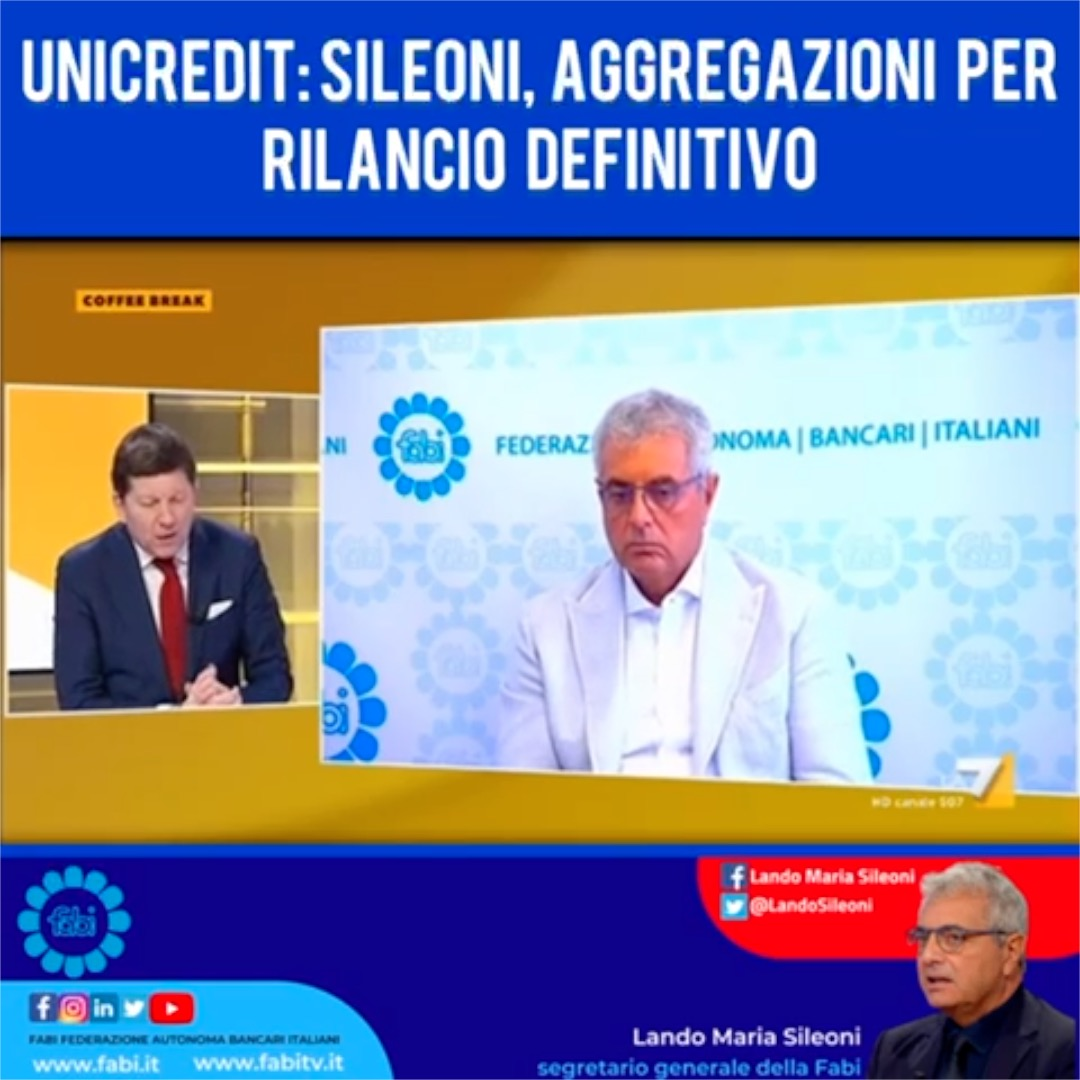 Unicredit: Sileoni, aggregazioni per rilancio definitivo