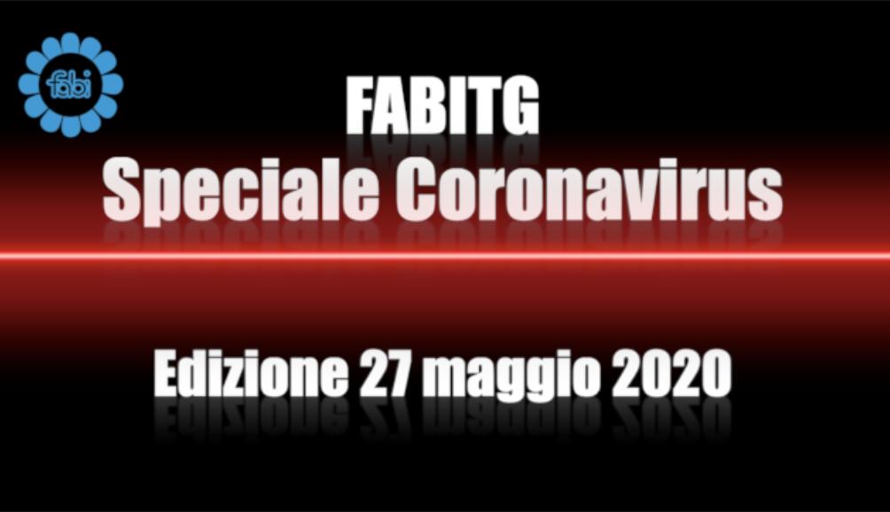 FabiTG speciale Coronavirus - Edizione 27 maggio 2020