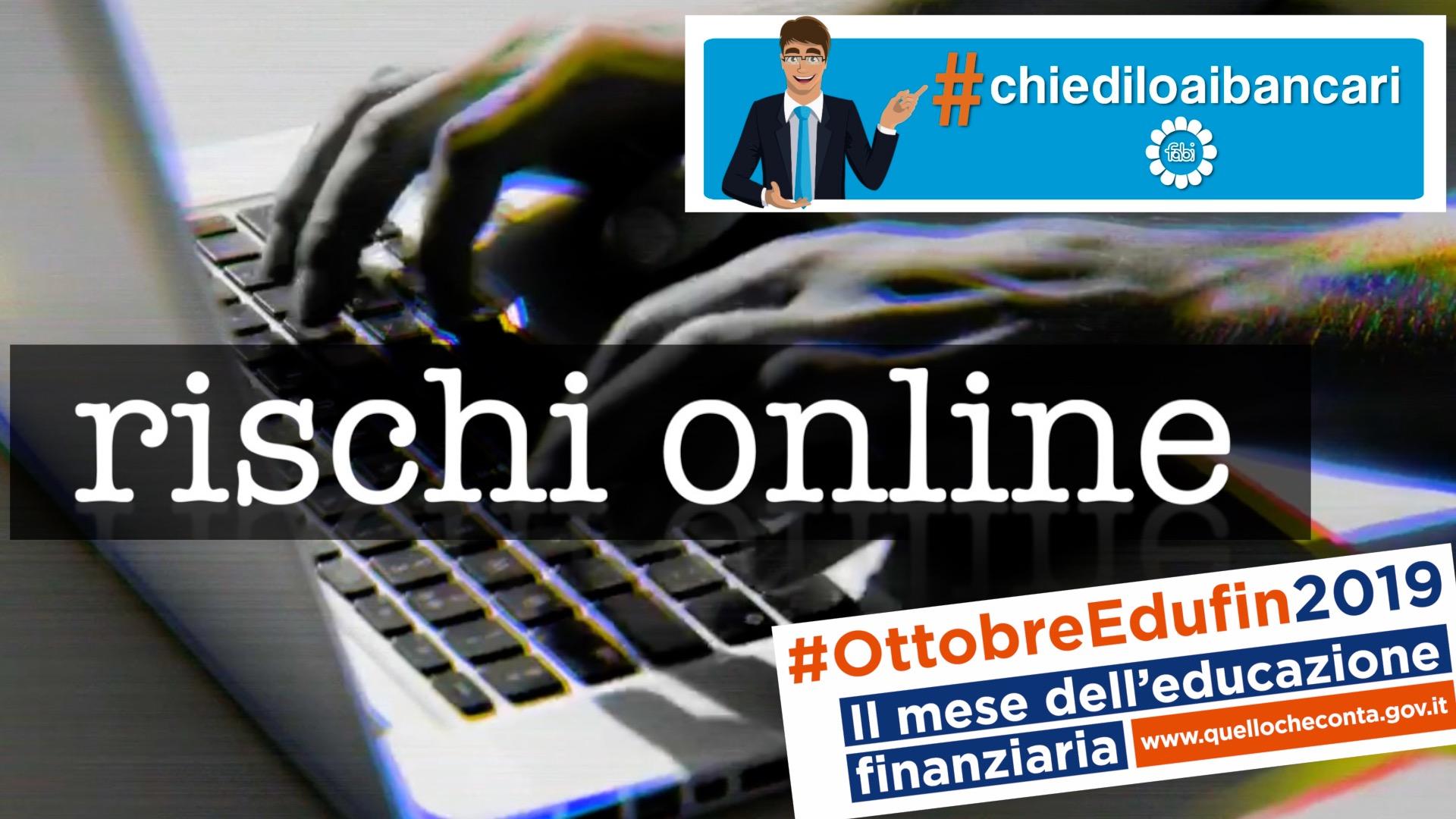 #CHIEDILOAIBANCARI, ECCO IL SECONDO VIDEO: I 10 RISCHI DELL'ONLINE