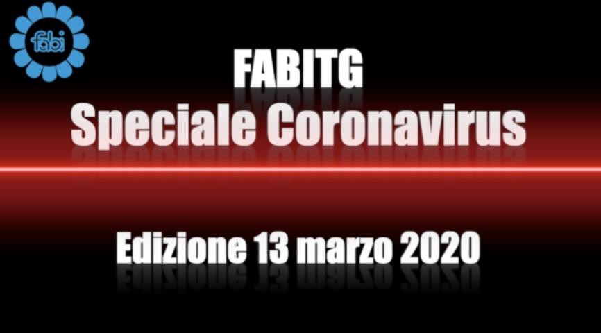 FabiTG speciale Coronavirus - Edizione 13 marzo 2020