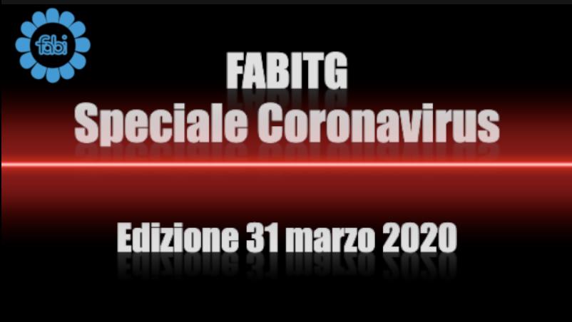FabiTG speciale Coronavirus - Edizione 31 marzo 2020