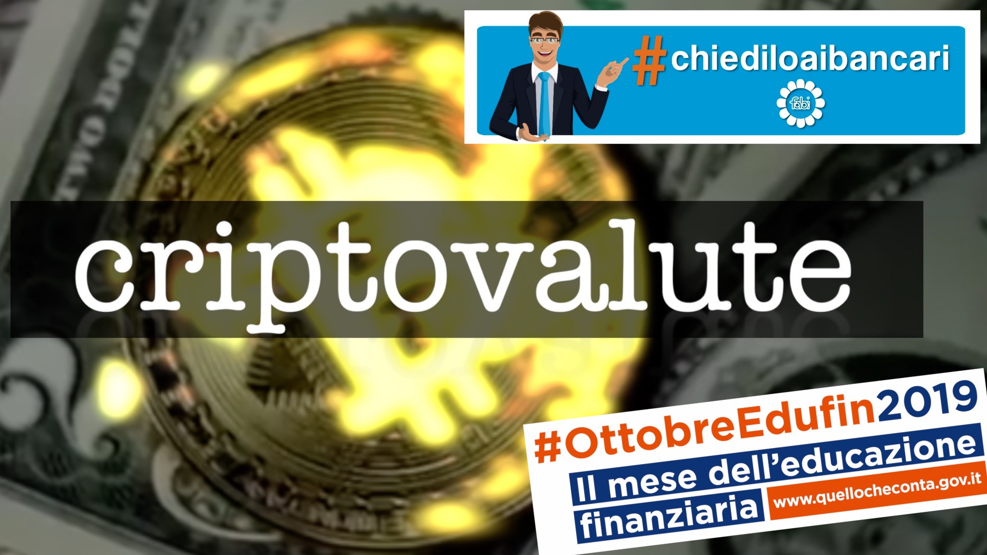 #CHIEDILOAIBANCARI, il primo video: Criptovalute