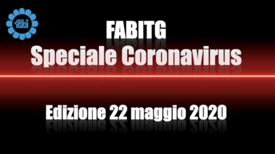 FabiTG speciale Coronavirus - Edizione 22 maggio 2020