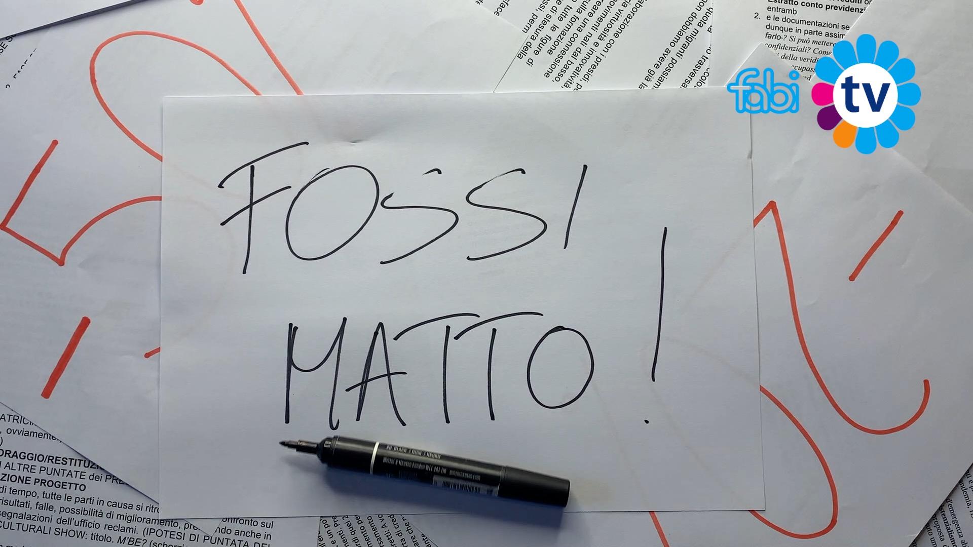 FOSSI MATTO