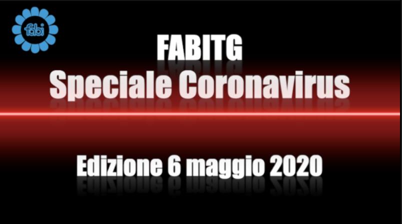 FabiTG speciale Coronavirus - Edizione 6 maggio 2020