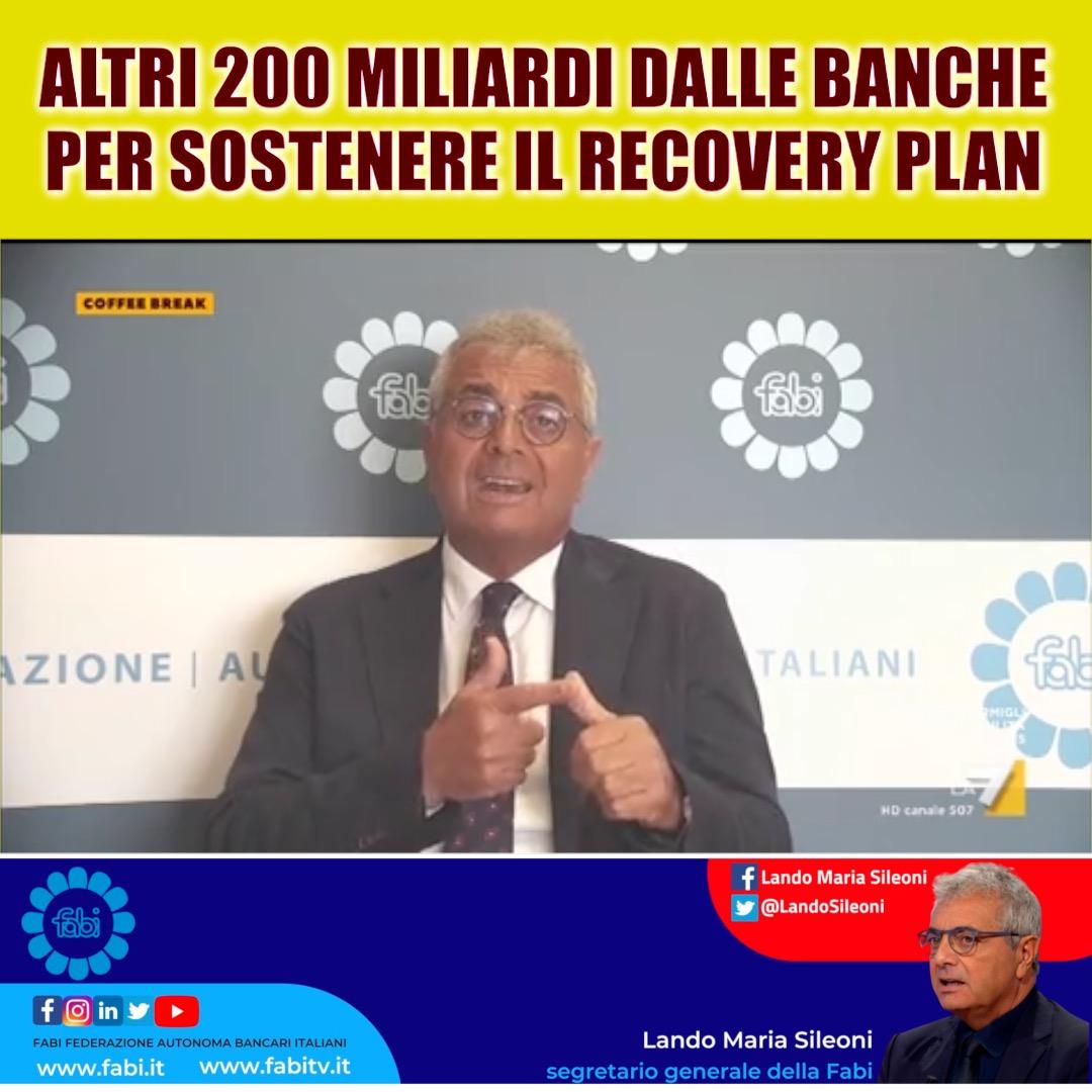 ALTRI 200 MILIARDI DALLE BANCHE PER SOSTENERE IL RECOVERY PLAN