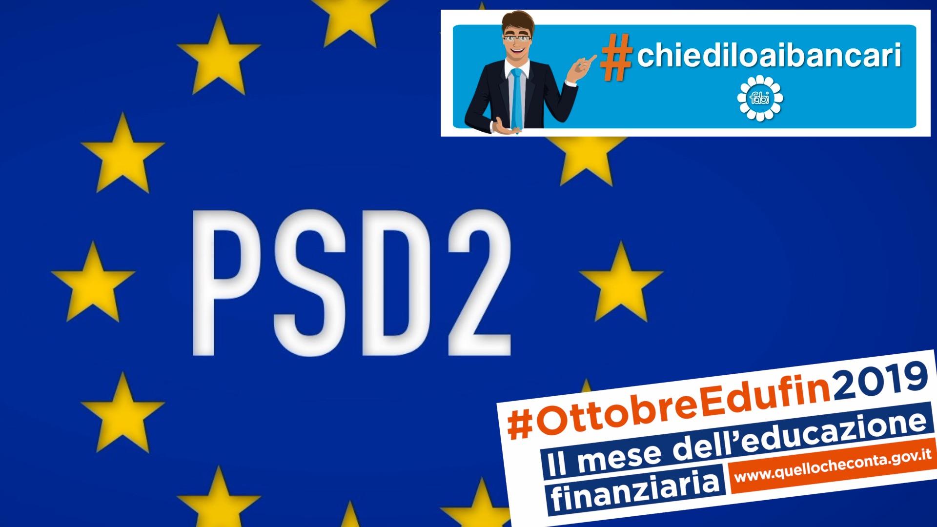 #CHIEDILOAIBANCARI, ECCO IL SECONDO VIDEO: COS' È LA PSD2