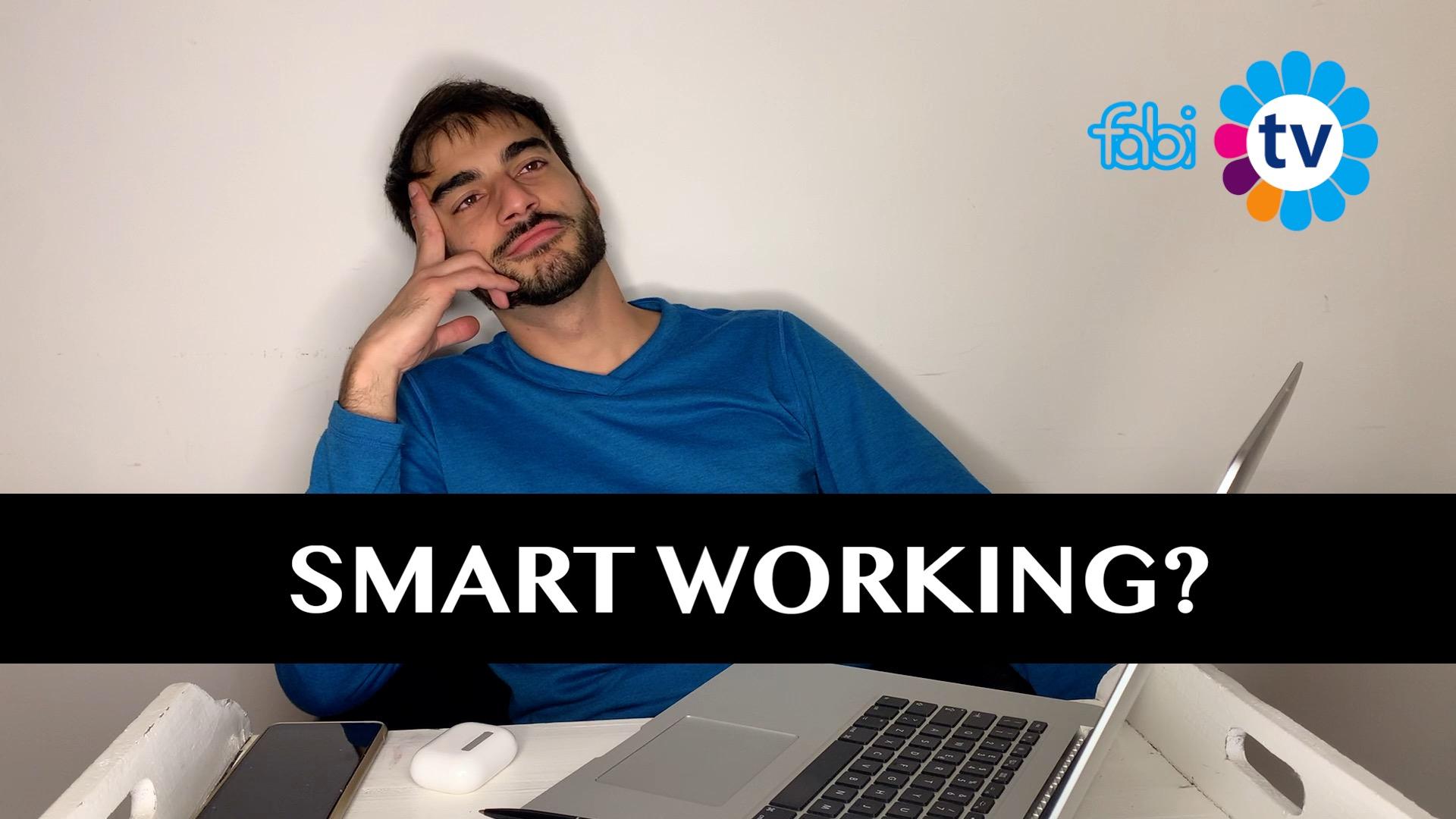 SMART WORKING?