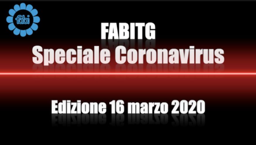 FabiTG speciale Coronavirus - Edizione 16 marzo 2020