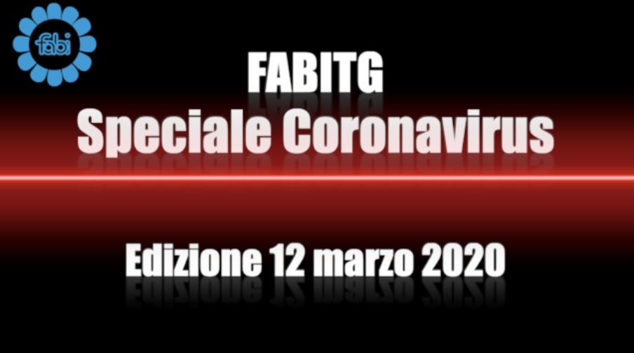 FabiTG speciale Coronavirus - Edizione 12 marzo 2020