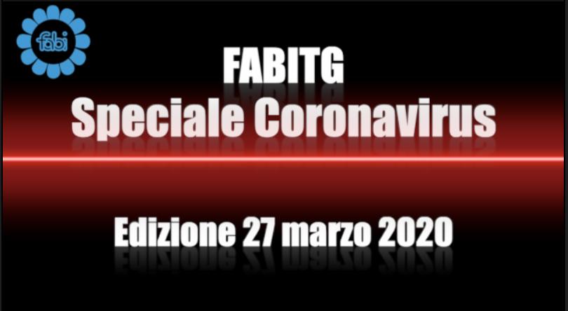 FabiTG speciale Coronavirus - Edizione 27 marzo 2020