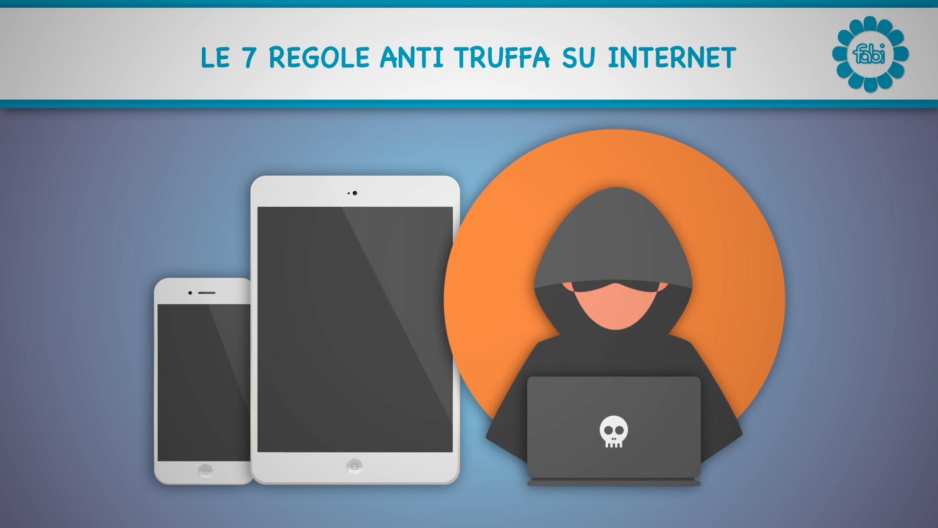 FABI FA SCUOLA: Internet, ecco sette regole antitruffa